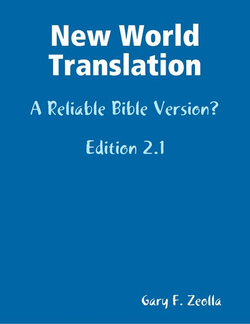 New World Translation: A Reliable Bible Version, Gary F.Zeolla