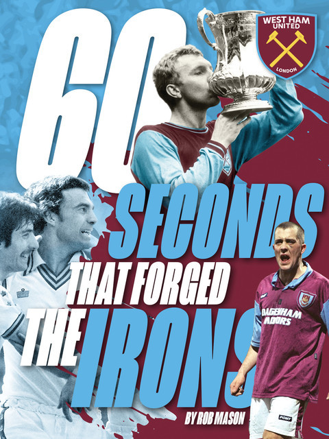 60 Seconds that Forged the Irons, Rob Mason