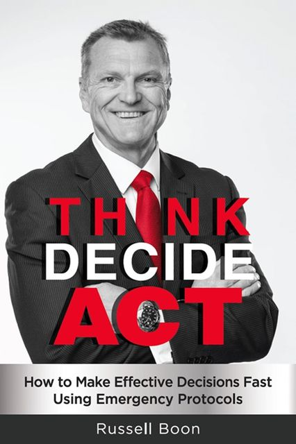 Think Decide Act, Russell Boon