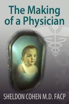 The Making of a Physician, Sheldon CohenFACP