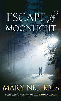 Escape by Moonlight, Mary Nichols