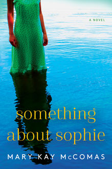 Something About Sophie, Mary Kay Mccomas