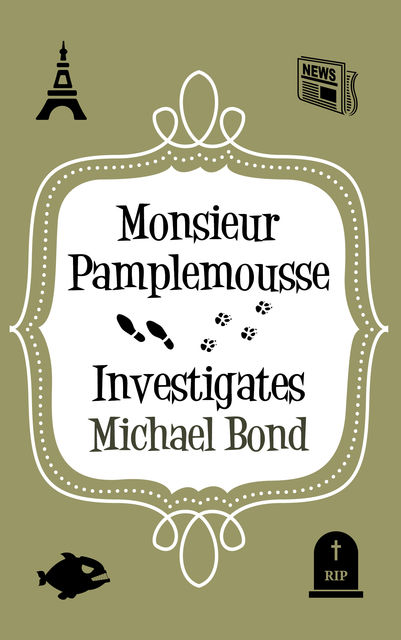 Monsieur Pamplemousse Investigates, Michael Bond