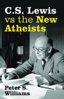 S Lewis vs the New Atheists, Peter Williams