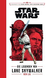 Star Wars: Die Legenden von Luke Skywalker, Ken Liu