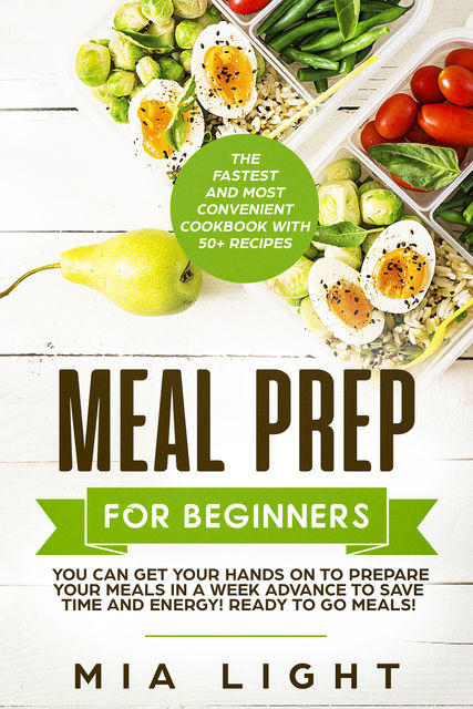Meal Prep for Beginners, Mia Light