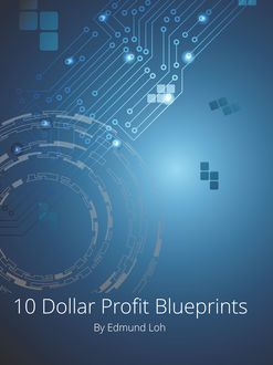 10 Dollar Profit Blueprints, Edmund Loh
