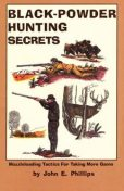 Black Powder Hunting Secrets, John Phillips