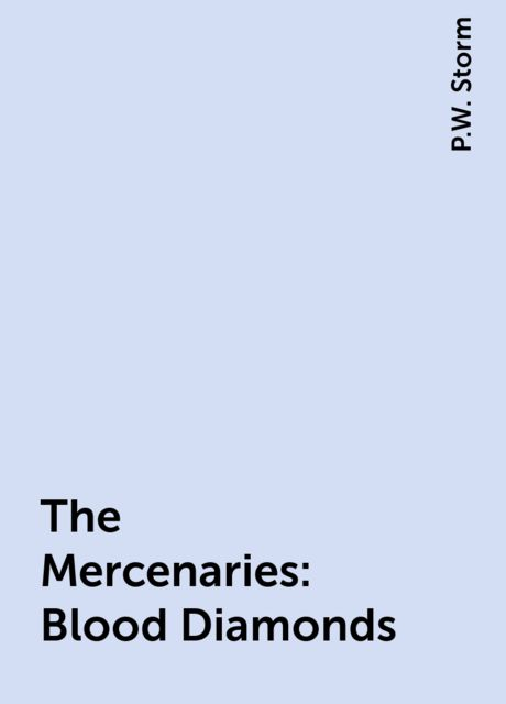 The Mercenaries: Blood Diamonds, P.W. Storm