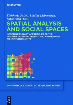 Spatial analysis and social spaces, Eleftheria Paliou, Silvia Polla, Undine Lieberwirth