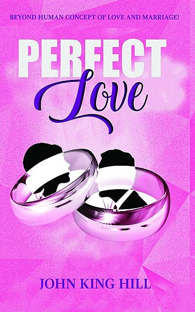 PERFECT LOVE, John Hill, EVETTE YOUNG