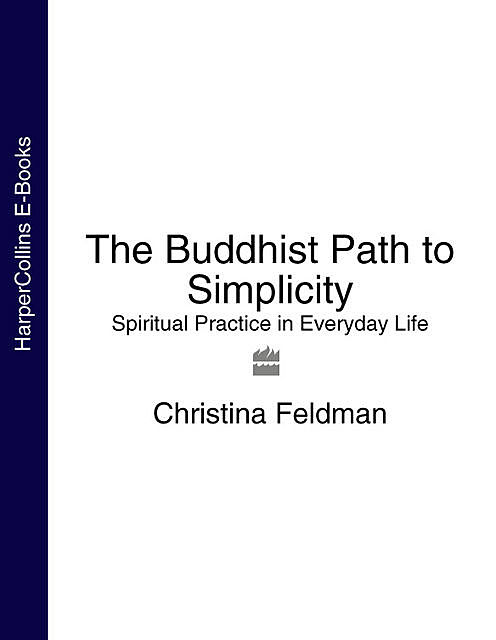The Buddhist Path to Simplicity, Christina Feldman