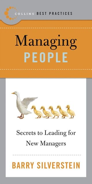 Best Practices: Managing People, Barry Silverstein