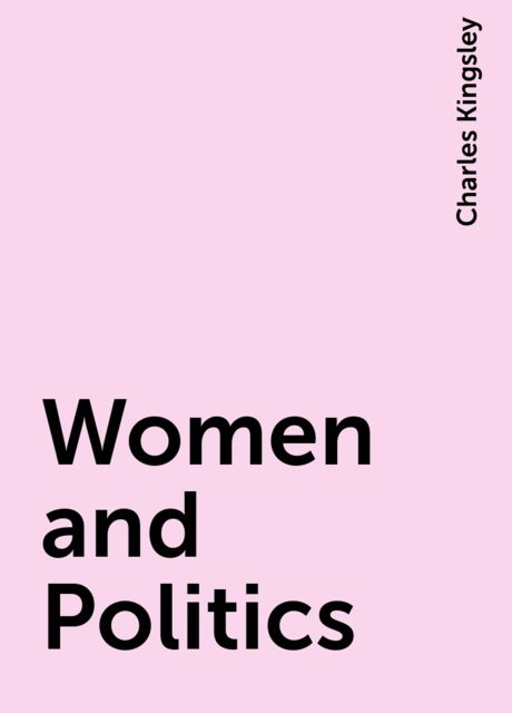 Women and Politics, Charles Kingsley