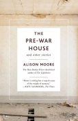 The Pre-War House and Other Stories, Alison Moore