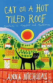 Cat on a Hot Tiled Roof, Anna Nicholas