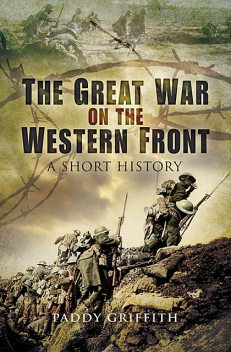 Great War on the Western Front, Paddy Griffith