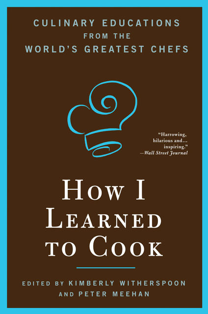 How I Learned To Cook, Kimberly Witherspoon, Peter Meehan