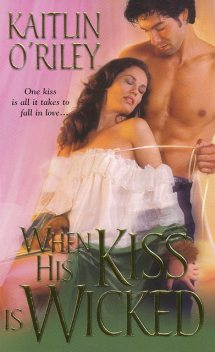 When His Kiss Is Wicked, Kaitlin O'Riley