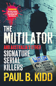 The Mutilator, Paul Kidd