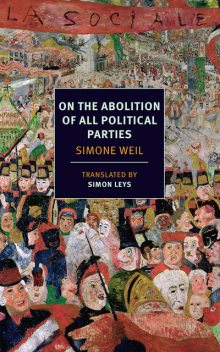 On the Abolition of All Political Parties, Simone Weil