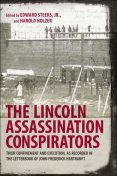The Lincoln Assassination Conspirators, Edward Steers, Harold Holzer