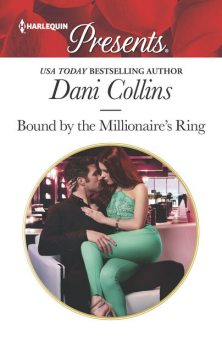 Bound by the Millionaire's Ring, Dani Collins