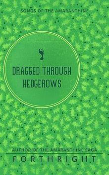 Dragged through Hedgerows, FORTHRIGHT
