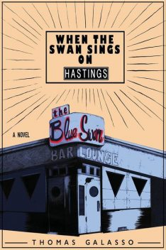 When the Swan Sings on Hastings, Thomas Galasso