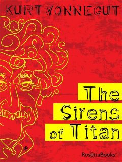 The Sirens of Titan, Kurt Vonnegut