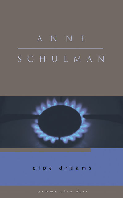 Pipe Dreams, Anne Schulman