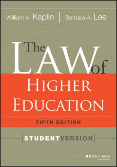 The Law of Higher Education, 5th Edition, Barbara Lee, William A.Kaplin