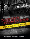 Nation Business: Sins of the Sons, Howard Street Hudson