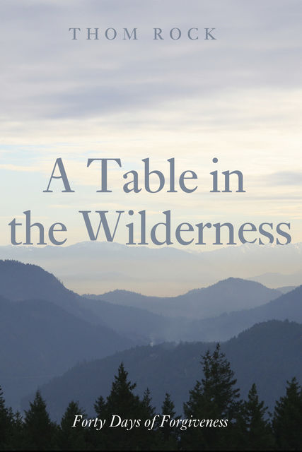 A Table in the Wilderness, Thom Rock