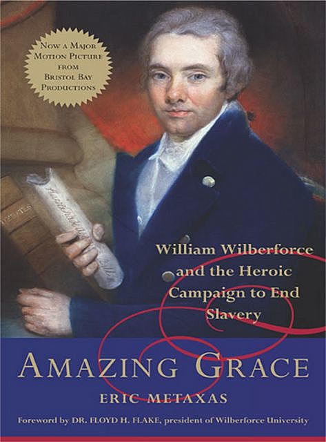 Amazing Grace, Eric Metaxas