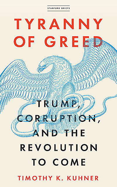 Tyranny of Greed, Timothy K. Kuhner