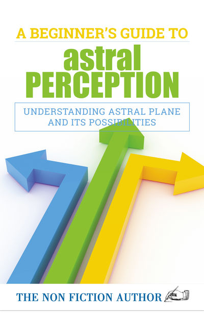 A Beginner's Guide to Astral Perception, The Non Fiction Author