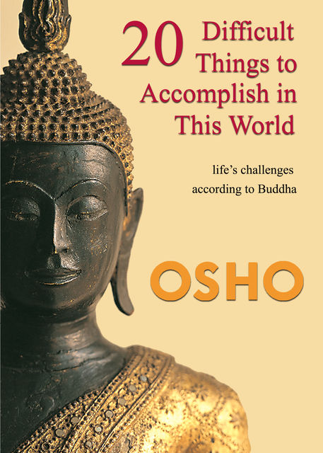 20 Difficult Things to Accomplish in this World, Osho