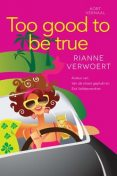 Too good to be true, Rianne Verwoert