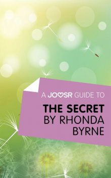 A Joosr Guide to The Secret by Rhonda Byrne, Joosr