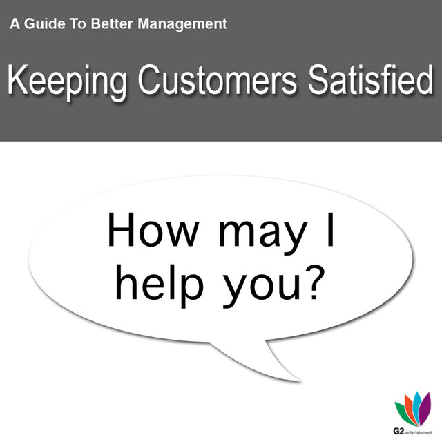 A Guide to Better Management Keeping Customers Satisfied, Jon Allen