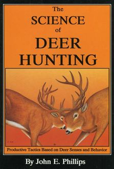 The Science of Deer Hunting, John Phillips