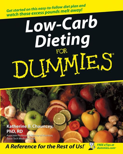 Low-Carb Dieting For Dummies, Katherine B.Chauncey