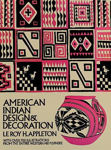 American Indian Design & Decoration, Le Roy H.Appleton