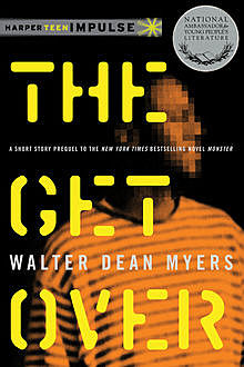 The Get Over, Walter Dean Myers
