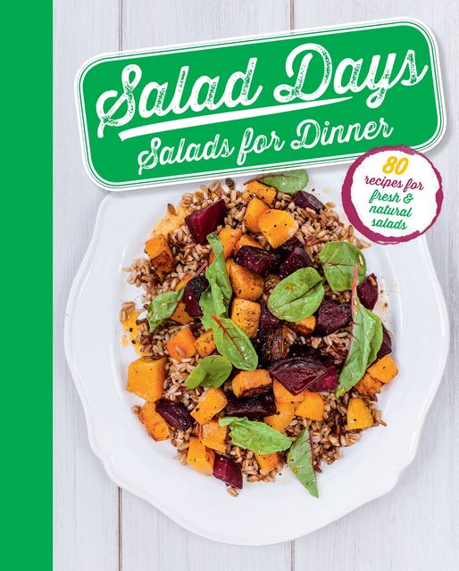Salad Days: Salads for Dinner, Sara Lewis