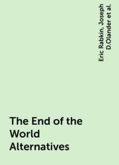 The End of the World Alternatives, Eric Rabkin, Joseph D.Olander, Martin Harry Greenberg