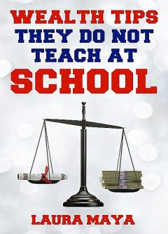 They Don't Teach You How To Get Rich At School-2, Laura Maya