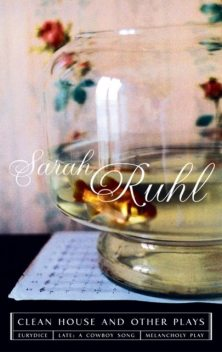 The Clean House and Other Plays, Sarah Ruhl
