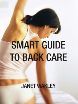 Smart Guide to Back Care, Janet Wakley